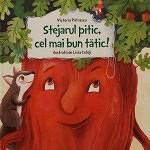 povesti copii stejarul pitic, cel mai bun tatic!