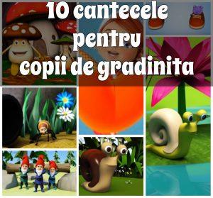 10 cantecele pentru copii de gradinita
