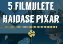 5 filmulete haioase pixar