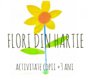 flori din hartie activitate copii 3 ani