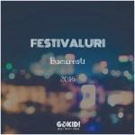 festivaluri Bucuresti 2016