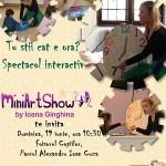 """Spectacol interactiv gratuit MiniArtShow """"Tu stii cat e ora?"""""""