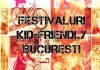 festivaluri kid-friendly in bucuresti 2016