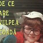 de ce are vulpea coada Film romanesc comedie