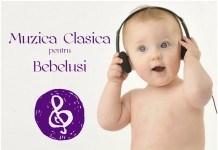muzica clasica pentru bebelusi
