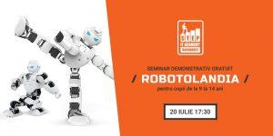 """Seminarul Demonstrativ Gratuit 9-14 ani """"ROBOTOLANDIA"""""""