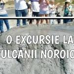 Excursie de O Zi În Familie la Vulcanii Noroioşi