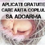 Aplicații Gratuite care Ajută Copilul să Adoarmă