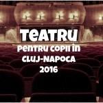 teatru copii cluj-napoca 2016