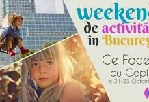 Weekend de Activităţi cu Copilul în Bucureşti 21-23 Octombrie