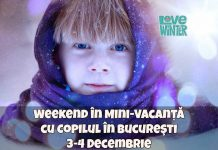 Ce Facem cu Copilul în Bucureşti 3-4 Decembrie