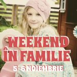 Weekend în Familie 5-6 Noiembrie