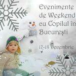 Evenimente de Weekend cu Copilul în Bucureşti