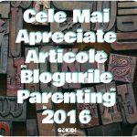 Cele Mai Apreciate Articole pe Blogurile de Parenting în 2016