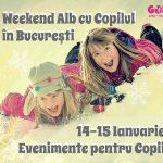 Weekend Alb cu Copilul în Bucureşti | Evenimente pentru Copii 14-15 Ianuarie