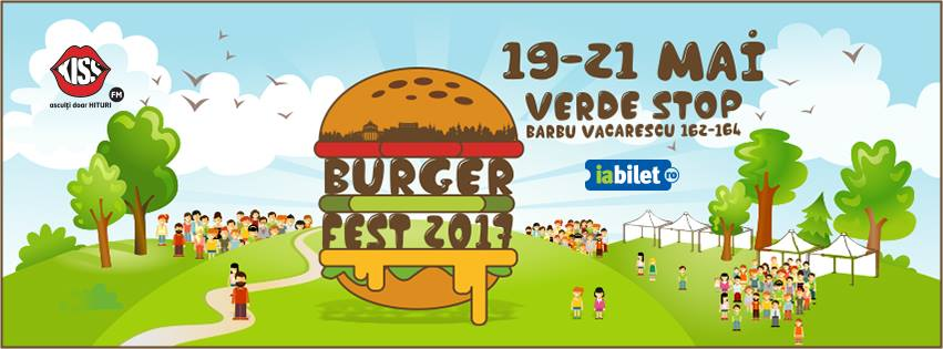 Burgerfest 2017 festivaluri Bucuresti