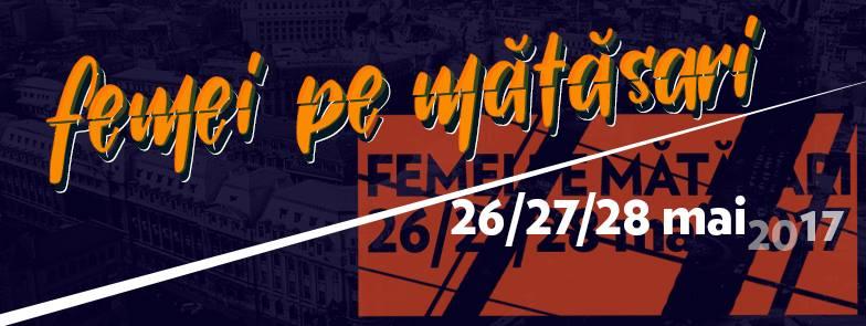 Festivaluri şi Târguri în Bucuresti 2017 Femei pe Matasari