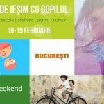 Unde Ieşim cu Copilul în Bucureşti   Weekend 18-19 Februarie