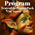 Programul Teatrului de Păpuşi Puck din Cluj-Napoca în 2017