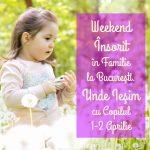 Unde Ieşim cu Copilul în 1-2 Aprilie