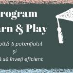 Program Learn&Play – Învață eficient și ușor
