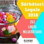 Sărbători Legale 2018. Zile Libere Nelucrătoare