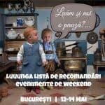Luuunga Listă de Recomandări GOKID de Weekend 12-14 Mai