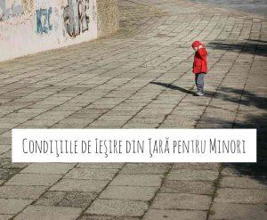 Condiţiile de Ieşire din Ţară pentru Minori