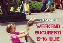 Evenimente Weekend Copii Bucureşti 15-16 Iulie