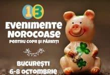 13 Evenimente Norocoase pentru Copii şi Părinţi în 6-8 Octombrie
