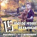 15 Idei de Ieşiri în Familie la Bucureşti în 11-12 Noiembrie GOKID!
