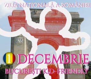 1 decembrie kid-friendly bucuresti ziua nationala a romaniei gokid