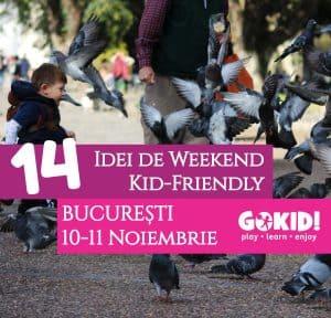 14 Idei pentru Weekend Kid-Friendly la Bucuresti | 10-11 Noiembrie gokid r
