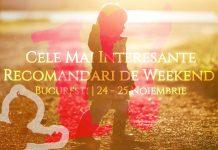 Cele Mai Interesante Recomandari de Weekend la Bucuresti | 24-25 Noiembrie