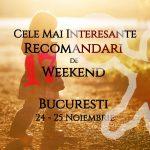 Cele Mai Interesante Recomandari de Weekend la Bucuresti | 24-25 Noiembrie gokid