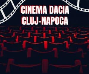 Cinema Dacia Cluj-Napoca
