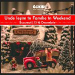 Unde Iesim in Familie in Weekend 15-16 decembrie