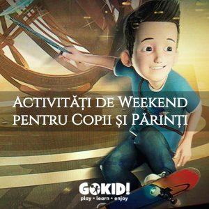 Activitati de Weekend Copii Parinti gokid 16-17 februarie